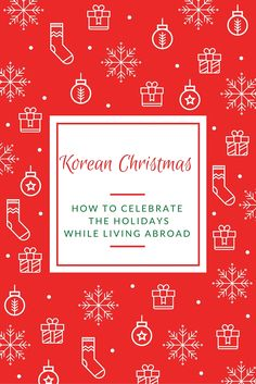 Korean Christmas: How to Celebrate the Holidays While Living Abroad