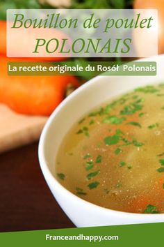 Bouillon de poulet Polonais : la recette originale du rosol ! Wellness Tips, Health And Wellness, Polish Recipes, Cantaloupe, Entrees, Curry, Healthy Recipes, Healthy Food, Tasty