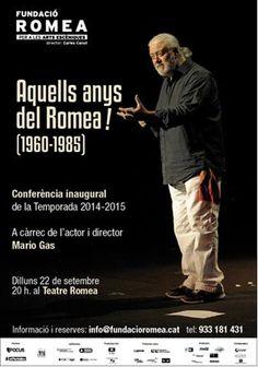 """Conferència """"Aquells anys del Romea! (1960-1985)"""". Teatre Romea (Barcelona) 22 de setembre 2014. Conferència inaugural de la Temporada 2014-2015 de la Fundació Romea per a les Arts Escèniques."""