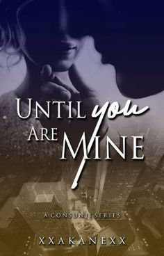Read story Until you are mine by xxakanexx (Cher) with reads. fiction, akane, non. Until you're mine, not gonna. Free Romance Books, My Romance, Free Reading, Reading Lists, Free Novels, Youre Mine, I Hate You, Two Year Olds, Take Care Of Me