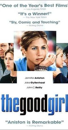 Jennifer Aniston & Jake Gyllenhaal & Miguel Arteta-The Good Girl Jake Gyllenhaal, The Good Girl Movie, New York Times, Movies To Watch, Good Movies, 90s Movies, Comedy Movies, Jennifer Aniston Movies, Girl Posters