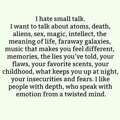Indeed...I HATE SMALL TALK