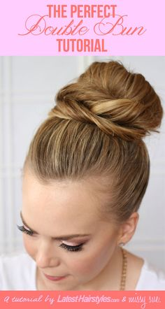 The Perfect Double Bun Tutorial | Latest-Hairstyles.com