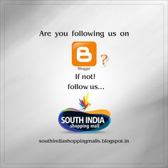 #South India Shopping Mall is now available on #Blogger! Just click this link to follow us: http://southindiashoppingmalls.blogspot.in/ For more info Visit –  www.southindiaeshop.com