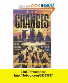 The Changes A Trilogy (9780440504139) Peter Dickinson , ISBN-10: 0440504139  , ISBN-13: 978-0440504139 ,  , tutorials , pdf , ebook , torrent , downloads , rapidshare , filesonic , hotfile , megaupload , fileserve