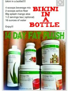 FAT FLUSH Bikini in a Bottle To order, go to:  www.goherbalife.com/firehouse or email: blancamschaffer@gmail.com