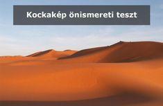 Kockakép önismereti teszt: Hunyd le a szemed, és képzelj magad elé egy sivatagot... Psychology, Psicologia