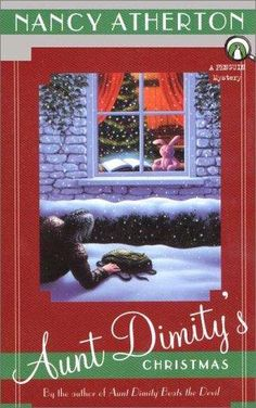 Aunt Dimity's Christmas (1999) (The fifth book in the Aunt Dimity series) A novel by Nancy Atherton