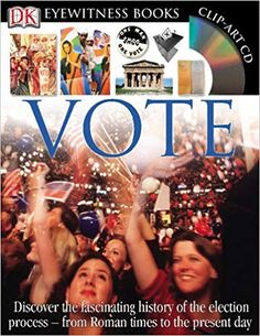 Presents the history of the election process from Roman times to the present day. Book Club Books, Book Art, Dk Publishing, Election Process, Reading Levels, Political Science, Present Day, Decision Making, Social Studies