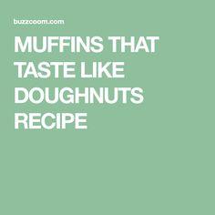 MUFFINS THAT TASTE LIKE DOUGHNUTS RECIPE