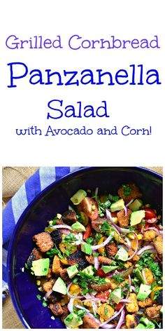 This is How I Cook: Grilled Cornbread Panzanella Salad with Avocado and Corn