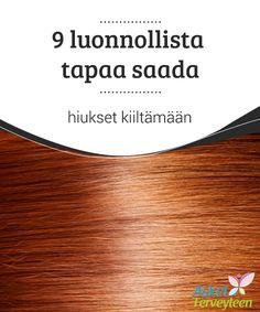 9 luonnollista tapaa saada hiukset kiiltämään   Jos haluat saada hiuksesi #kiiltämään ja #näyttämään terveiltä ja kauniilta joka päivä, jatka lukemista, koska tämä #artikkeli on sinua varten.  #Kauneus