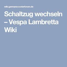 Schaltzug wechseln – Vespa Lambretta Wiki Vespa Lambretta, Train