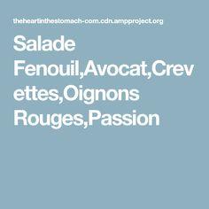 Salade Fenouil,Avocat,Crevettes,Oignons Rouges,Passion Passion, Food, Beignets, Salad Meme, Salads, Olive Oil, Cooking Recipes, Essen, Meals