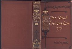 """Beeton's """"All About It"""" books. All about Country Life being a dictionary of Rural Avocations. The British Library copy is at shelf mark 12202ee1/4 Published by Ward, Lock and Tyler probably in 1873, the  covers are blocked in gold and in black and in blind on the lower cover, on brown fine rib diagonal-grain cloth. On the centre of the lower cover, the combined monograms of SOB and WLT (Ward, Lock and Tyler) are blocked in blind on the centre."""