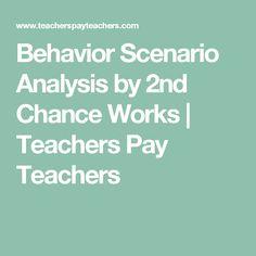 Behavior Scenario Analysis by 2nd Chance Works | Teachers Pay Teachers
