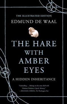The Hare with Amber Eyes, by Edmund De Waal; MONDAY EVENING BOOK DISCUSSION