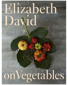 """Elizabeth David On Vegetables"" by Elizabeth David is on Rue. Shop it now."