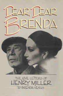 Dear, Dear Brenda: The Love Letters of Henry Miller to Brenda Venus: Brenda…