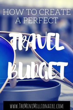 My full travel budget guide + free downloadable budget planner!