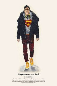Superman wears D&G...looks better than the tinfoil underwear they've got him in currently!