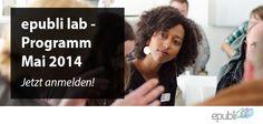 Auf der Leipziger Buchmesse haben wir das erste Mal unsere epubli lab – Workshops für Autoren vorgestellt und das Feedback auf das wir gestoßen sind, war überwältigen. Deshalb werden im Mai 2014 unsere ersten Workshops für Autoren bei uns im Hause epubli starten. Mehr Infos: http://www.epubli.de/blog/epubli_lab_programm
