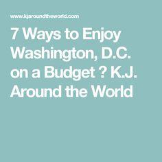 7 Ways to Enjoy Washington, D.C. on a Budget ⋆ K.J. Around the World