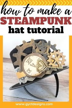 Step by step tutorial on how to make a steampunk hat for use with a costume or dressing up for cosplay. Diy Crafts For Kids Easy, Diy Craft Projects, Fall Crafts, Simple Crafts, Sewing Projects, Project Ideas, Sew Simple, Kid Crafts, Decor Crafts
