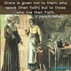 Grace is given to those who live TRUE Catholic Faith!