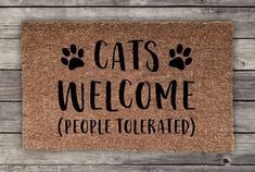 Cats Welcome People Tolerated Cat Doormat Wedding Gift Pet Gifts, Cat Lover Gifts, Funny Home Decor, Funny Animal Photos, Green Gifts, Welcome Mats, Front Door Decor, Diy Stuffed Animals, Porch Decorating