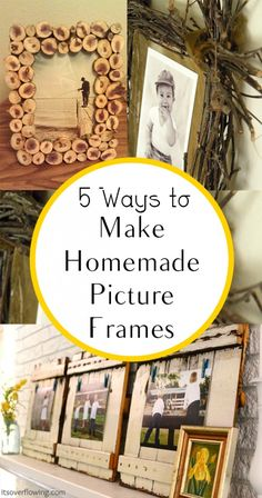 5 Ways to Make Homemade Picture Frames