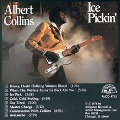 Barnes & Noble® has the best selection of Blues & Folk Electric Texas Blues CDs. Buy Albert Collins's album titled Ice Pickin' to enjoy in your home or car Albert Collins, Ice Pick, Artist Management, Cool Things To Buy, Stuff To Buy, Hush Hush, Good Music, Burns, Singing