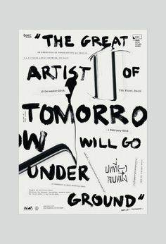 'The great artist of tomorrow will go underground'
