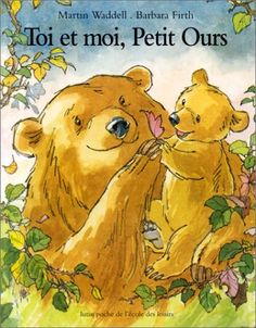 Toi et moi, Petit Ours, de Martin Waddell, Barbara Firth