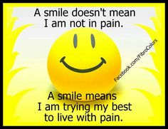 I couldnt say this any better!! Every moment I live with pain but I refuse to stop smiling!