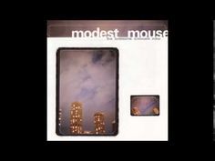 Modest Mouse - The Lonesome Crowded West (Full Album) - YouTube