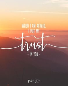 When I Am Afraid, I Put My Trust In You - Psalm Bible Verse Art Printable, Scripture Print, Christian Wall Art, Bible Verse Poster - Glaube Bible Verse Art, Bible Verses Quotes, Bible Scriptures, Psalms Quotes, Psalms Verses, Bible Verses About Strength, Verses On Fear, Encouragement Quotes, Jesus Quotes