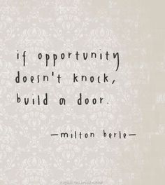 Inspiring Quotes About Life : Opportunities. create your own. - Hall Of Quotes The Words, More Than Words, Cool Words, Words Quotes, Me Quotes, Motivational Quotes, Inspirational Quotes, Sayings, Door Quotes