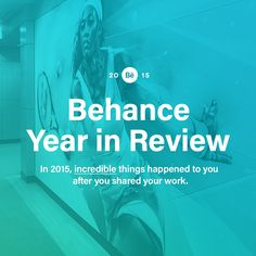 Top moments in the creative world: Behance's 2015 Year in Review