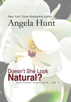 Free Kindle Book For A Limited Time : Doesn't She Look Natural? (The Fairlawn Series) by Angela Hunt
