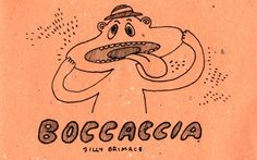 Boccaccia = Grimace / Foul-mouthed person