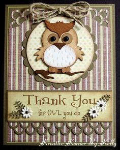 ThankLess for owl pinch. Thank You For Owl You Do by - Cards and Paper Crafts at Splitcoaststampers Cricut Cards, Stampin Up Cards, Owl Punch Cards, Owl Card, Card Tags, Card Kit, Cute Cards, Creative Cards, Greeting Cards Handmade