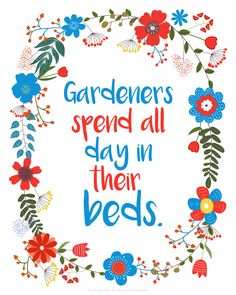 Gardeners spend all day in their beds! #gardening #funny