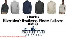 Charles River Men's Heathered Fleece Pullover Overview Best Insulation, Charles River, Pullover Designs, Embroidery Techniques, Color Mixing, Fleece Jackets, Sweatshirt, Colors, Men