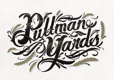 Pullman Yards Custom Lettering by Eric Waetzig, via Behance