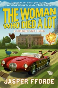 The Woman Who Died a Lot: Thursday Next Book 7: Amazon.co.uk: Jasper Fforde: 9780340963135: Books