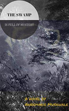 The Swamp is Full of Mystery (Child of Destiny) by Annema... https://www.amazon.com/dp/B01N6US99D/ref=cm_sw_r_pi_dp_x_O5kLybYA4VNNT
