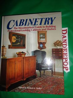 Cabinetry 1992 Book find me at www.dandeepop.com