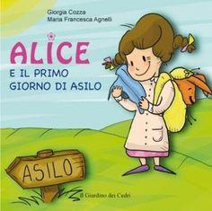 """Libri per bambini: """"Alice e il Primo Giorno di Asilo"""" #libro #book"""