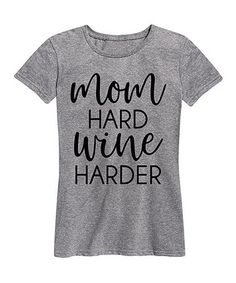 Loving this Athletic Heather \'Mom Hard Wine Harder\' Relaxed-Fit Tee - Women on #zulily! #zulilyfinds